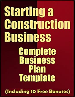 Starting a construction business complete business plan template starting a construction business complete business plan template including 10 free bonuses business plan expert 9781973439226 amazon books wajeb Choice Image