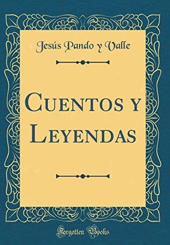 Cuentos y Leyendas (Classic Reprint)  [Valle, Jesus Pando y] (Tapa Dura)