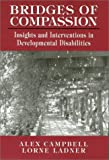 img - for Bridges of Compassion: Insights and Interventions in Developmental Disabilities book / textbook / text book