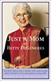Just a Mom, Betty DeGeneres, 1555837131