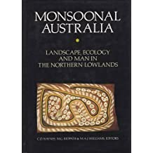 Monsoonal Australia: Landscape, Ecology and Man in Northern Lowlands