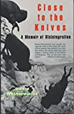 Close to the Knives: A Memoir of Disintegration