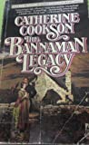 The Bannaman Legacy, Catherine Cookson, 0671631861