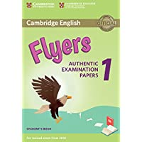 Cambridge English Starters 1. Authentic Examination Papers for Revised Exam from 2018. Flyers 1. Student's Book