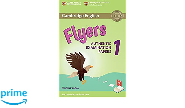 Amazon cambridge english flyers 1 for revised exam from 2018 amazon cambridge english flyers 1 for revised exam from 2018 students book authentic examination papers 9781316635919 cambridge university press fandeluxe Choice Image