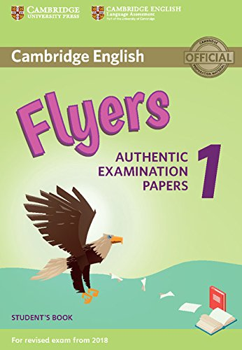 Cambridge English Flyers 1 for Revised Exam from 2018 Student's Book: Authentic Examination Papers