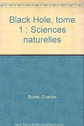 Black Hole, Tome 1 : Sciences naturelles