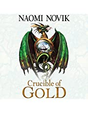 Crucible of Gold: The Temeraire Series, Book 7