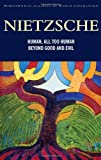 img - for Human, All Too Human & Beyond Good and Evil (Wordsworth Classics of World Literature): AND Beyond Good and Evil by Friedrich Nietzsche (2008) Paperback book / textbook / text book