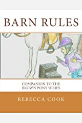 Barn Rules: Companion to the Brown Pony Series (Volume 5) Paperback