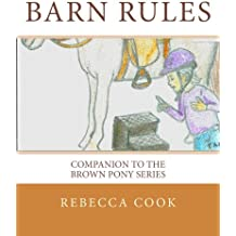 Barn Rules: Companion to the Brown Pony Series (Volume 5)