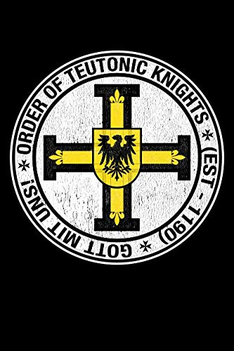 Knight Teutonic - Order of Teutonic Knights: Blank Lined Notebook, Journal or Diary