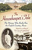 The Housekeeper's Tale: The Women Who Really Ran the English Country House
