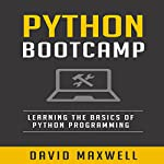 Python Bootcamp: Understanding the Basics of Python Computer Language  | David Maxwell