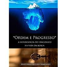 Ordem e Progresso: A importância do diaconato na vida da igreja (Liderança Cristã Livro 7)