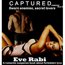 CAPTURED FOREVER - Sworn Enemies, Secret Lovers - My husband has never held me like that. I'd remember if he did. : - An interracial romantic suspense and mystery book about forbidden love