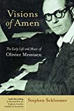 Visions of Amen: The Early Life and Music of Olivier Messiaen