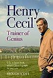 Henry Cecil: Trainer of Genius