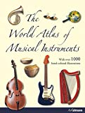 The World Atlas Of Musical Instruments: From All Eras and Regions of the World