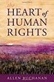 The Heart of Human Rights, Buchanan, Allen, 0199325383
