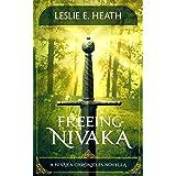 Freeing Nivaka: A Nivaka Chronicles Novella (The Nivaka Chronicles Book 1)
