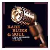 Rare Blues & Soul From Nashville The 1960s Volume 2