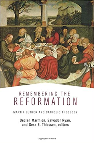 Remembering-the-Reformation-:-Martin-Luther-and-Catholic-theology