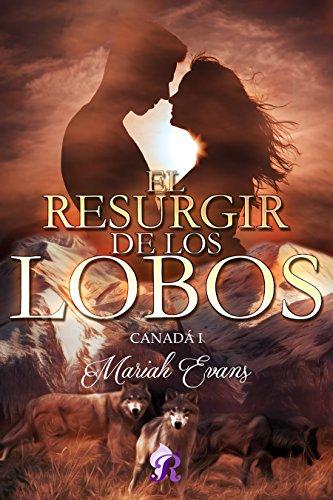 El resurgir de los lobos: Canadá I (Spanish Edition) by [Evans, Mariah]