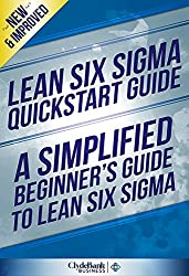 Lean Six Sigma QuickStart Guide: A Simplified Beginners Guide To Lean Six Sigma (Lean Six Sigma, Lean Six Sigma Healthcare, Lean Six Sigma Black Belt) (English Edition)