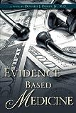 Evidence Based Medicine, Donald Denby Jr., 1604772808