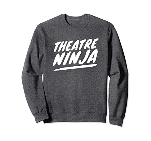 Unisex Theatre Ninja drama students sweatshirt Large Dark Heather