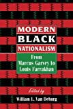 Modern Black Nationalism: From Marcus Garvey to Louis Farrakhan