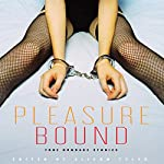 Pleasure Bound: True Bondage Stories | Alison Tyler