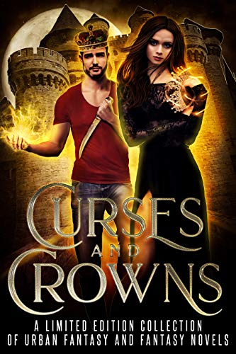 Curses and Crowns: A Limited Edition Collection of Urban Fantasy and Fantasy Novels ()