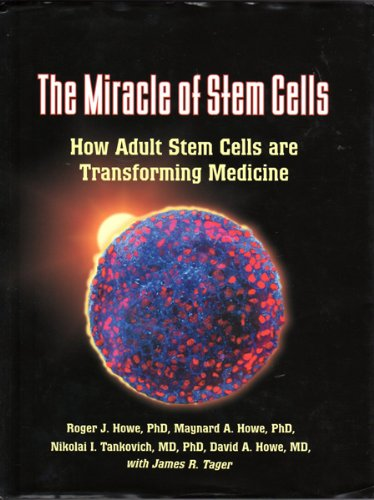 Download The Miracle of Stem Cells: How Adult Stem Cells Are Transforming Medicine pdf