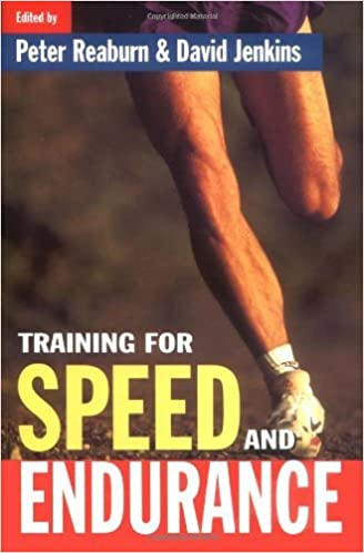 Training for Speed and Endurance by Peter Reaburn (1-Aug-1996)
