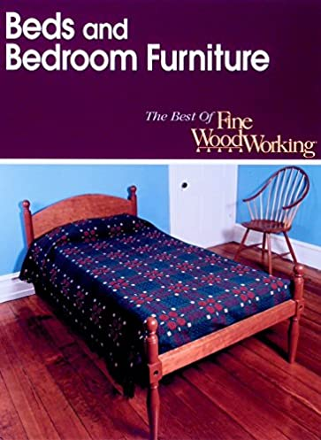 beds and bedroom furniture (best of fine woodworking) editors of