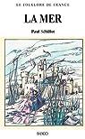 Le Folklore de France - La Mer par Sébillot