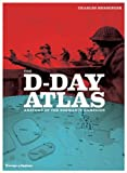 Front cover for the book The D-Day Atlas: Anatomy of the Normandy Campaign by Charles Messenger
