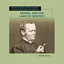 Mendel and the Laws of Genetics: Scientific Discoveries Audiobook by Heather Hasan Narrated by Jay Snyder
