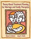 img - for Theory-Based Treatment Planning for Marriage and Family Therapists: Integrating Theory and Practice (Marital, Couple, & Family Counseling) book / textbook / text book