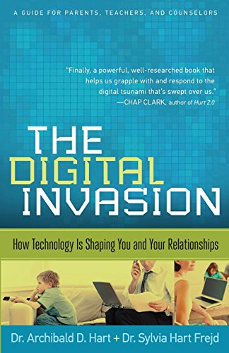 The Digital Invasion: How Technology Is Shaping You and Your Relationships