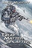 Gray Matter Splatter (A Deckard Novel) (Volume 4)