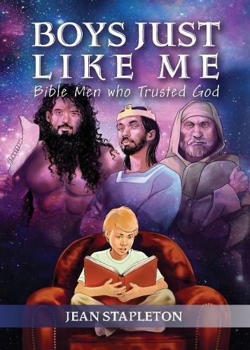 Boys Just Like Me: Bible Men who Trusted God (Daily Readings)