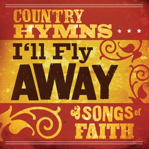 I'll Fly Away: Country Hymns A...