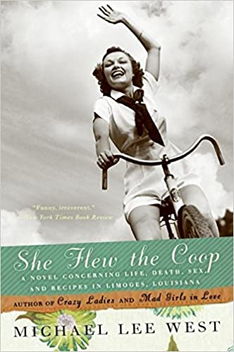 She Flew the Coop: A Novel Concerning Life, Death, Sex and Recipes in  Limoges, Louisiana: Michael Lee West: 9780060926205: Amazon.com: Books