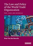 img - for The Law and Policy of the World Trade Organization: Text, Cases and Materials by Professor Peter Van den Bossche (2005-09-12) book / textbook / text book