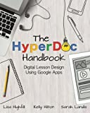 The HyperDoc Handbook: Digital Lesson Design Using Google Apps