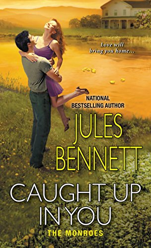 Caught Up In You (The Monroes Book 2) by [Bennett, Jules]