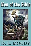Men of the Bible, Dwight Lyman Moody, 1935785826